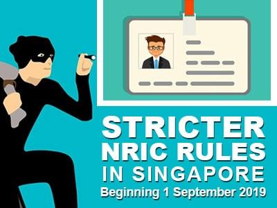 Stricter NRIC Rules in Singapore Beginning 1 September 2019