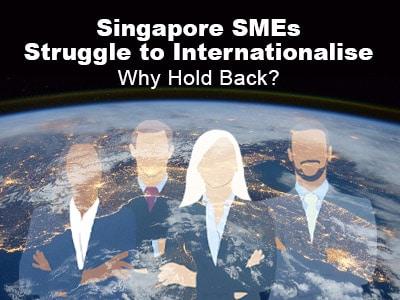 Singapore SMEs Struggle to Internationalise – Why Hold Back?