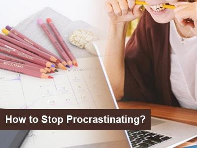 How to Stop Procrastinating?