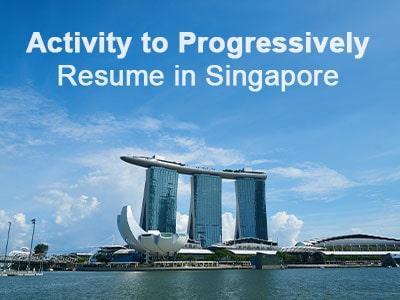 Activity to Progressively Resume in Singapore