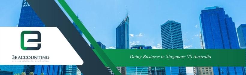Doing Business in Singapore VS Australia