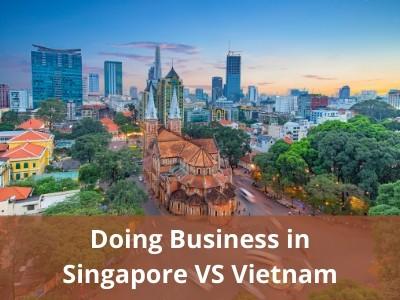 Doing Business in Singapore vs Vietnam