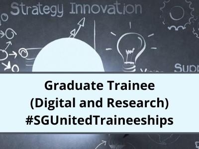 Graduate Trainee (Digital and Research) #SGUnitedTraineeships