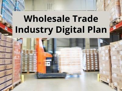 Wholesale Trade Industry Digital Plan